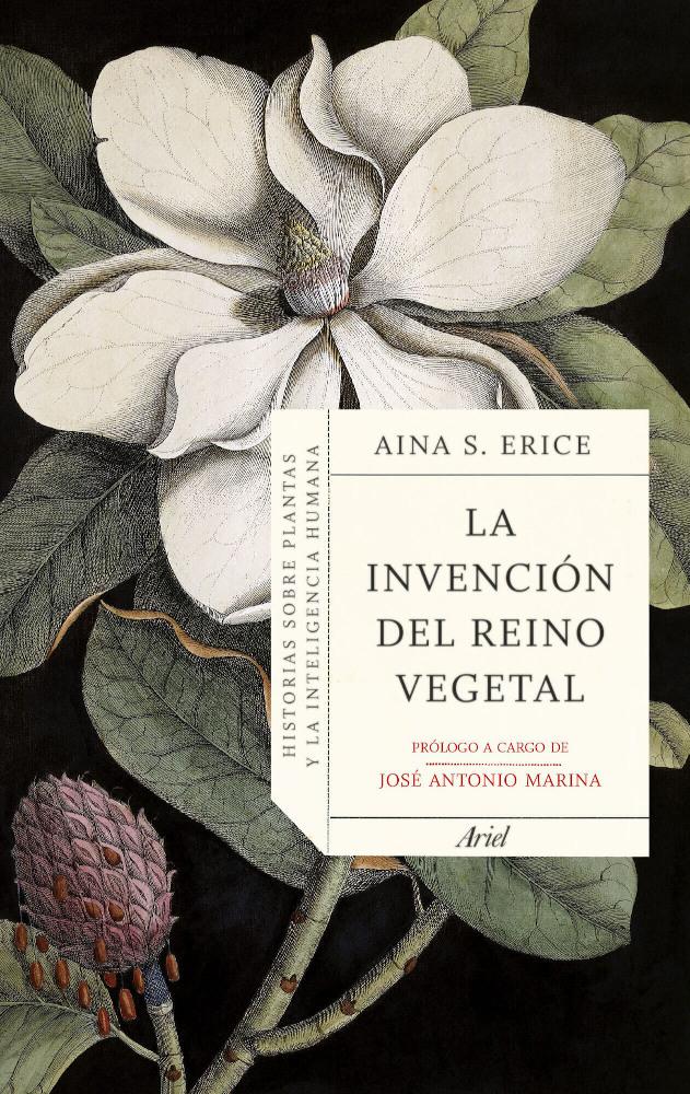 La Invención del Reino Vegetal (Ariel, 2015): por Aina S. Erice